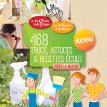 Le cahier 468 trucs, astuces et recettes écolo